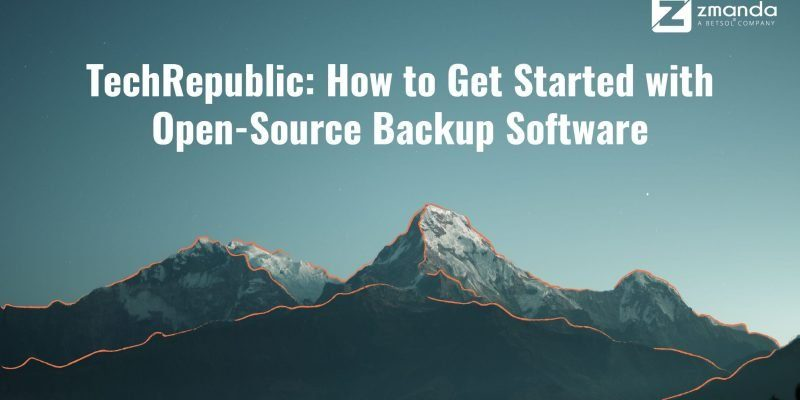 TechRepublic; How to Get Started with open-source backup software