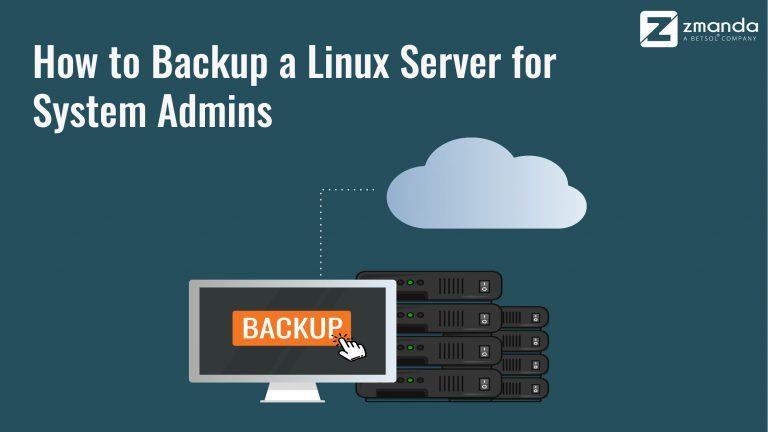วิธีการสำรองเซิร์ฟเวอร์ Linux สำหรับผู้ดูแลระบบ